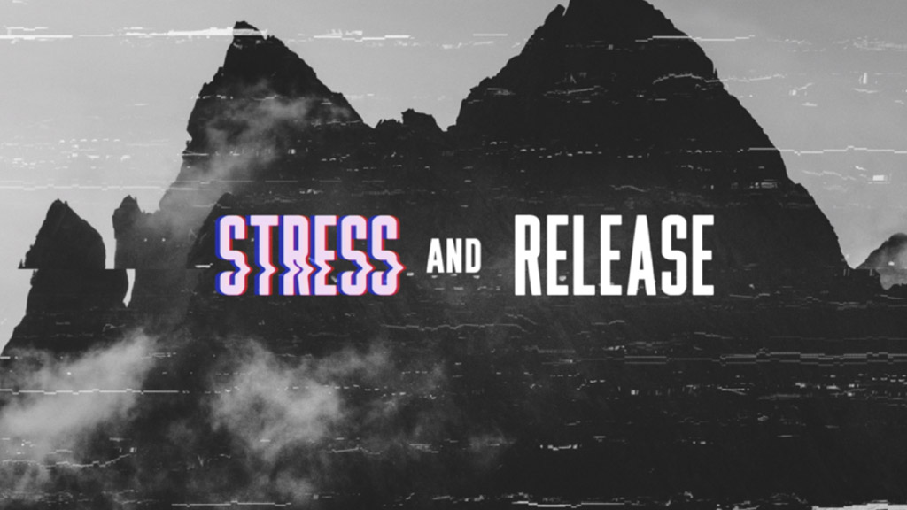 Stress And Release